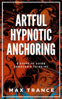 book cover Artful Hypnotic Anchoring
